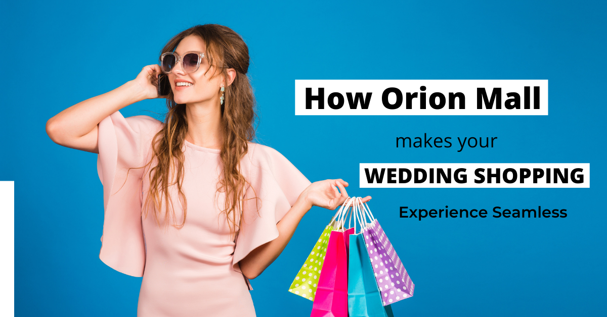 10 ways how Orion Mall makes your wedding shopping experience seamless