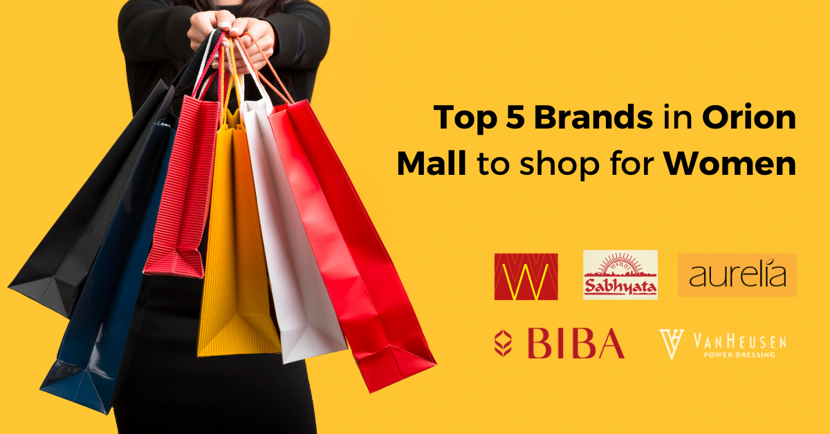 Top 5 Brands in Orion mall to shop for women