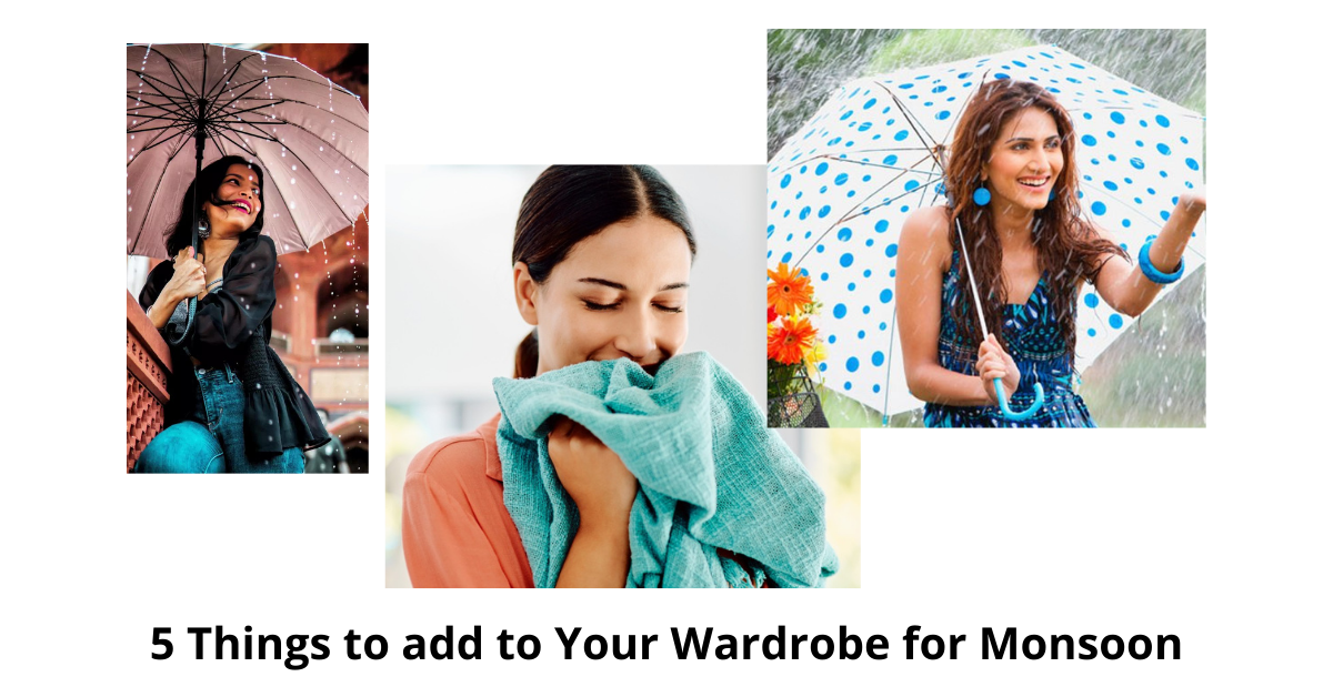 5 Things to add to Your Wardrobe for Monsoon